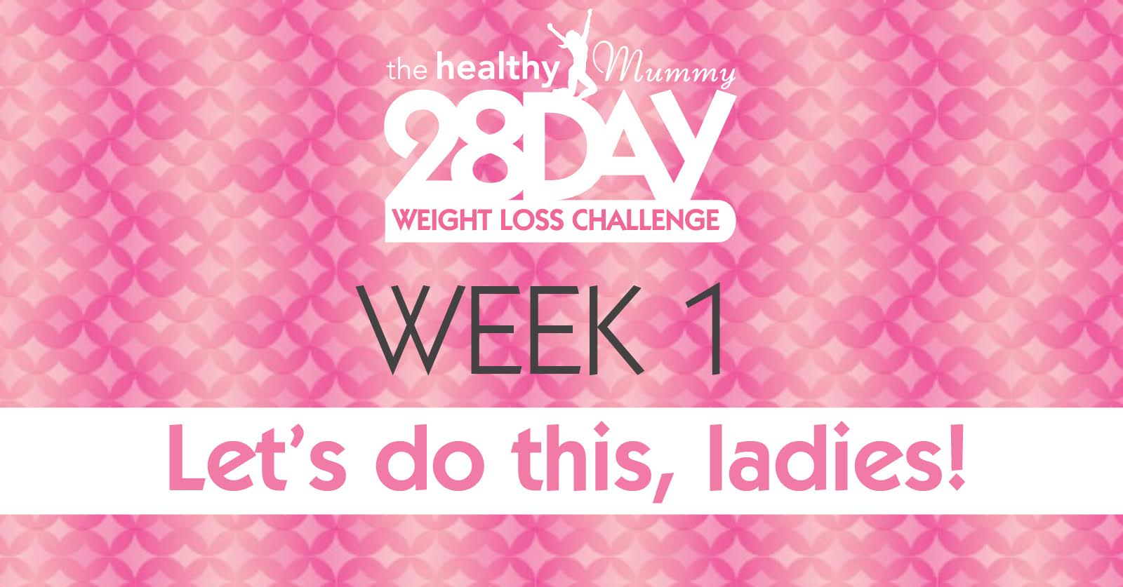 week 1 - 28 day weight loss - june
